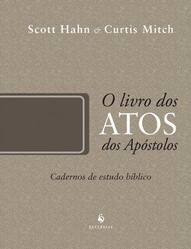 O Livro dos Atos dos Apóstolos - Coleção Cadernos de Estudo Bíblico