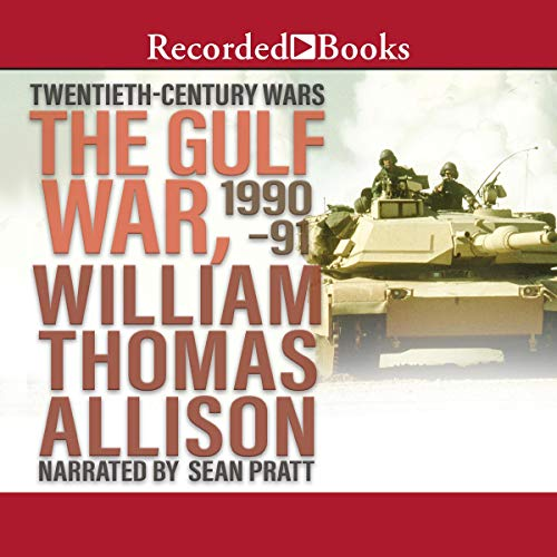The Gulf War, 1990-91 Audiobook By William Thomas Allison cover art
