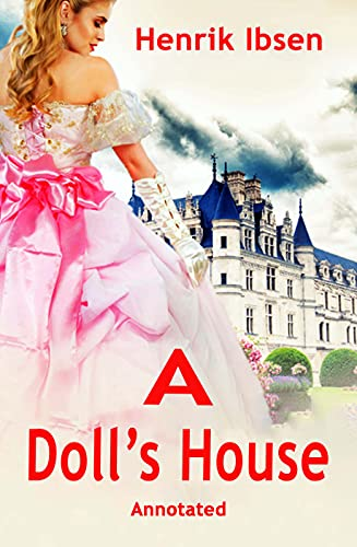 A doll's house (Annotated) (English Edition)