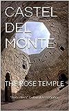 CASTEL DEL MONTE: THE ROSE TEMPLE (English Edition)