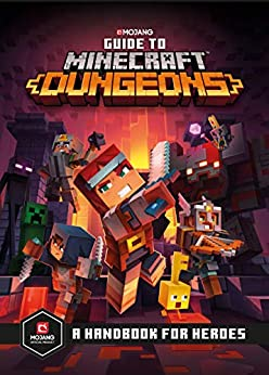Guide to Minecraft Dungeons: A Handbook for Heroes by [Mojang Ab, The Official Minecraft Team]