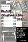 Music Journalism 101: The definitive resource for new and established...
