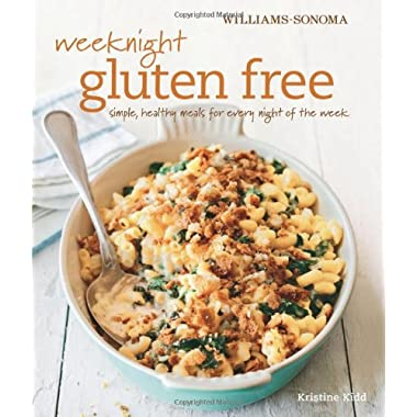 Weeknight Gluten Free (Williams-Sonoma): Simple, healthy meals for every night of the week