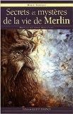 Secrets et mystères de la vie de Merlin de Anne Berthelot (Préface),Marie Tanneux ( 14 avril 2009 ) - OUEST-FRANCE (14 avril 2009) - 14/04/2009