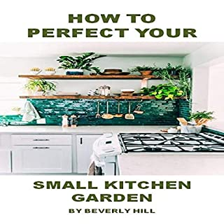 How to Perfect Your Small Kitchen Garden audiobook cover art