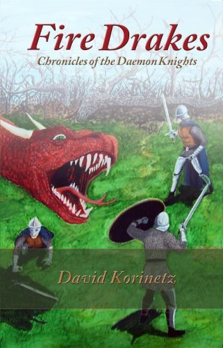 Book: FireDrakes, Chronicles of the Daemon Knights by David Korinetz