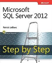 Microsoft SQL Server 2012 Step by Step: Micr SQL Serv 2012 Step _p1 (Step by Step Developer)