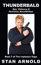 THUNDERBALD: Sex, Violence & Feminine Sensibilities (Implosion Saga Book 7)