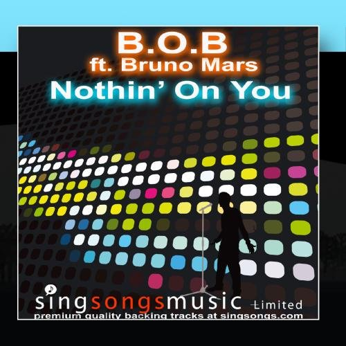 Nothin' On You (In the style of B.O.B feat. Bruno Mars)
