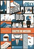 Burn out - Le livre dont vous êtes le chargé de mission