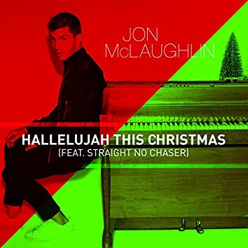 Hallelujah This Christmas (feat. Straight No Chaser)