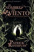 El nombre del viento: Cronicas del asesino de reyes: Primer dia (Vintage Espanol) (Spanish Edition)