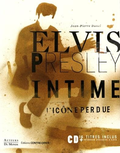 Elvis Presley intime : L'icône perdue (1CD audio)