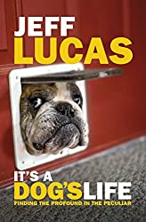 Cover image of t's a Dog's Life by Jeff Lucas
