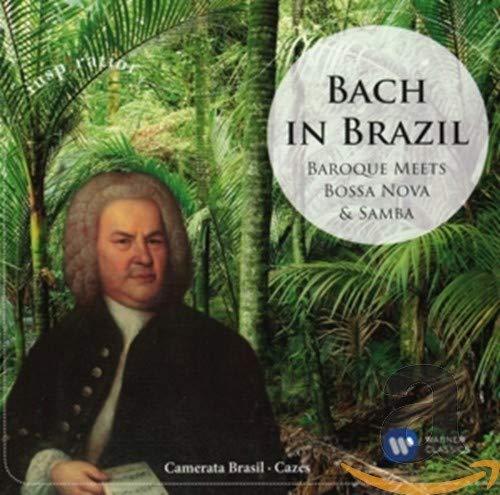 Bach in Brazil:Baroque Meets Bossa Nova & Samba