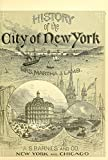 History of the City of New York: Its Origin, Rise, and Progress