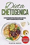 Dieta Chetogenica: La guida completa per dimagrire, dalla teoria alla pratica. (Inclusi menu settimanali e ricette)