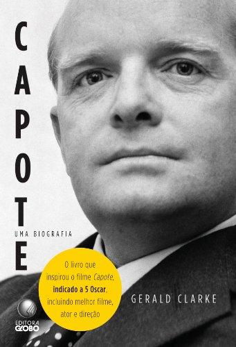 Capote. Uma Biografia
