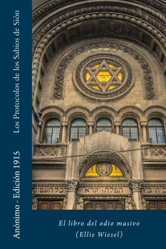 Los Protocolos de los Sabios de Sión: El libro del odio masivo (Ellie Wiesel)