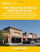 Site Planning & Design ARE Mock Exam (SPD of Architect Registration Exam): ARE Overview, Exam Prep Tips, Multiple-Choice Questions and Graphic ... and Explanations (ARE Mock Exam series)