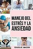 Manejo del estrés y la ansiedad En español/ Stress and anxiety management In Spanish:: La solución de la TCC para aliviar el estrés ataques de pánico y ansiedad