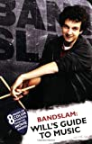 Bandslam: Will's Guide to Music