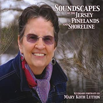 Soundscapes of the Jersey Pinelands and Coastline
