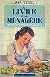 Le Livre de la Ménagère ou Petite encyclopédie de la famille de F Urbain-Dubois ( 22 mars 2012 ) - 22/03/2012