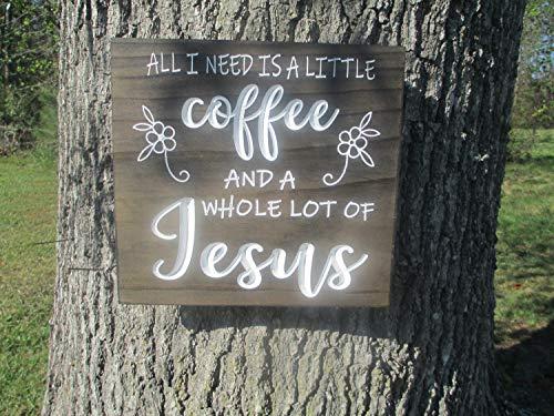 Ced454sy alles wat ik nodig heb is een beetje koffie en een hele hoop van Jezus tekenen kunst hout teken koffie bar teken koffie Jezus keuken kerk kantoor