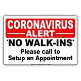 Alert! No Walk-Ins Please Call to Setup an Appointment Health and Safety Novelty Display Office Notice Outdoor Unique Aluminum Metal Sign 8'x12'