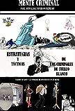 Estrategias y tácticas de los criminales de cuello blanco (Mente criminal nº 1)