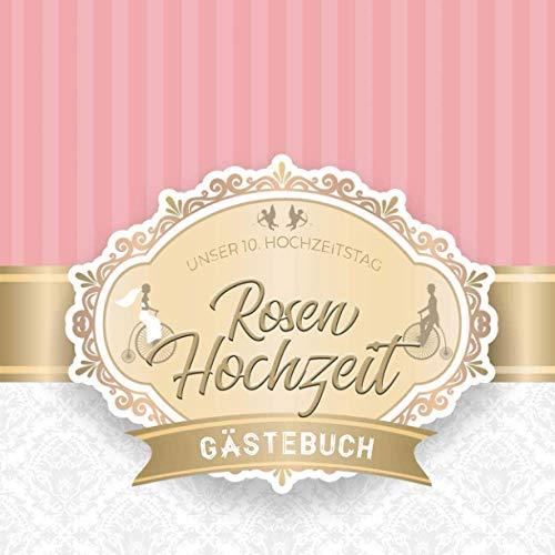 Rosenhochzeit Gästebuch: zum 10. Hochzeitstag | Dekoration zur Feier der Rosen Hochzeit | 10 Jahre...