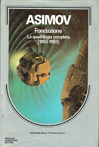 Fondazione. La Quadrilogia Completa (1953-1983)