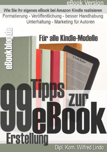 99 Tipps zur e-Book Erstellung, Formatierung, Veröffentlichung und Marketing