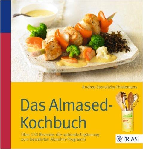 Das Almased-Kochbuch: Über 130 Rezepte: die optimale Ergänzung zum bewährten Abnehm-Programm von Andrea Stensitzky-Thielemans ( 24. April 2013 )