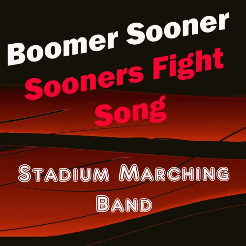 Boomer Sooners (Oklahoma Sooners Fight Song)