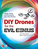 DIY Drones for the Evil Genius: Design, Build, and Customize Your Own Drones (ELECTRONICS)