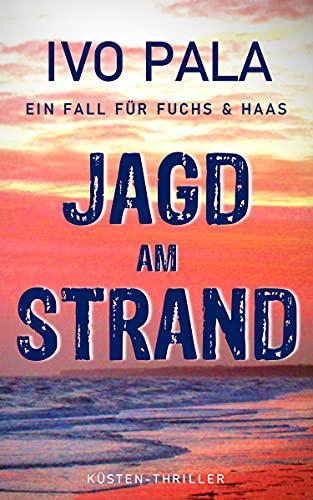 Ein Fall für Fuchs & Haas: Jagd am Strand - Thriller