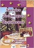 Savoirs et techniques de restaurant. Tome 2, Organisation et technologies professionnelles de Christian Ferret ( 1 janvier 2002 )
