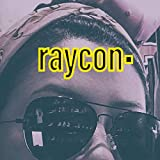 Raycon [Explicit]