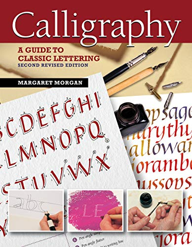 Calligraphy, Second Revised Edition: A Guide to Classic Lettering (English Edition)