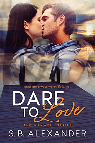 Read Dare To Love Maxwell 3 By Sb Alexander