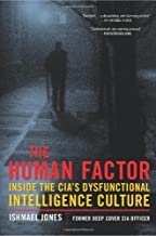 The Human Factor: Inside the CIA's Dysfunctional Intelligence Culture (Encounter Broadsides)