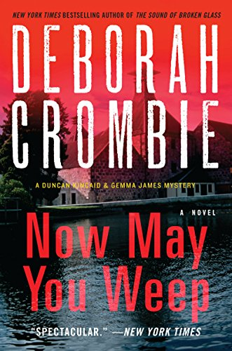 Now May You Weep: A Novel (Duncan Kincaid / Gemma James Book 9)