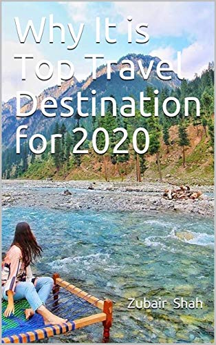 Why It is Top Travel Destination for 2020 (Paksitan Book 1) (English Edition)
