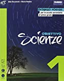 Obiettivo scienze. Per la Scuola media. Con e-book. Con espansione online (Vol. 1)