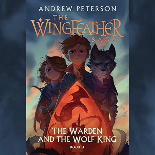 The Warden and the Wolf King Audiobook By Andrew Peterson cover art