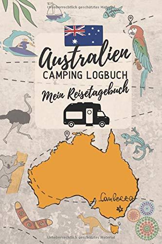 AUSTRALIEN Camping Logbuch - Mein Reisetagebuch: Campingreise einfach Ausfüllen & Eintragen in vorgefertigte Seiten | ca. A5 (15,24 x 22,86 cm)