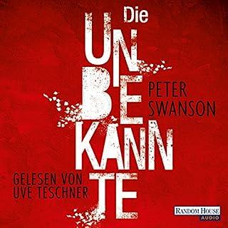 Die Unbekannte                   Autor:                                                                                                                                 Peter Swanson                               Sprecher:                                                                                                                                 Uve Teschner                      Spieldauer: 6 Std. und 52 Min.     26 Bewertungen     Gesamt 3,8