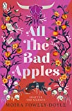 All the Bad Apples - Moira Fowley-Doyle
